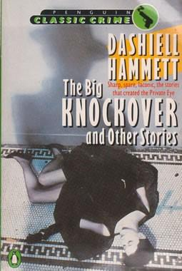 The Big Knockover and Other Stories: Hammett, Dashiell
