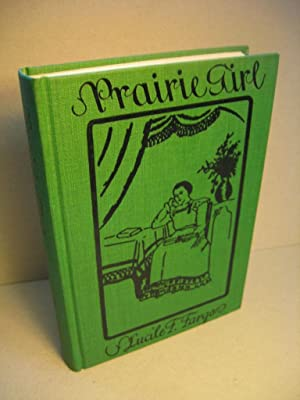 Prairie Girl: FARGO, LUCILE F.; GANNETT, RUTH (Illustrator)