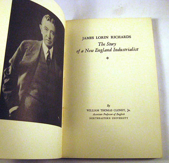 James Lorin Richards: The Story of a New England Industrialist: Cloney, Williuam Thomas Jr.
