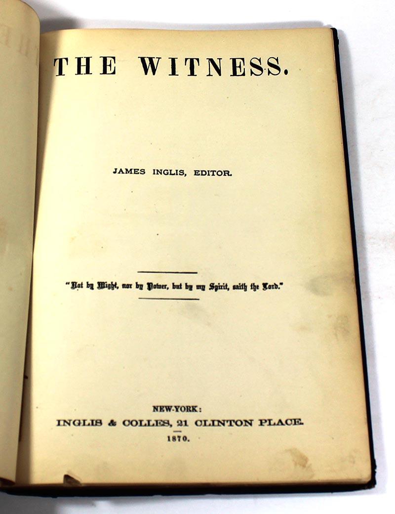 The Witness, Volume Six, 1870 James Inglis
