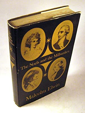 The Noels and the Milbankes: Their Letters for Twenty-five Years 1767-1972: Malcolm Elwin
