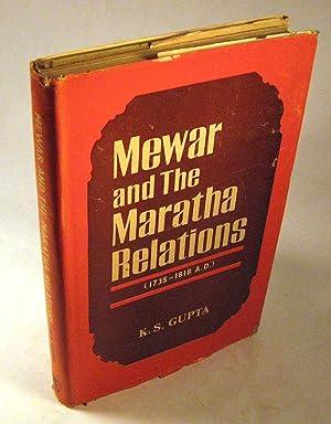 Mewar and The Maratha Relations, 1735-1818 A.D: K. S. Gupta