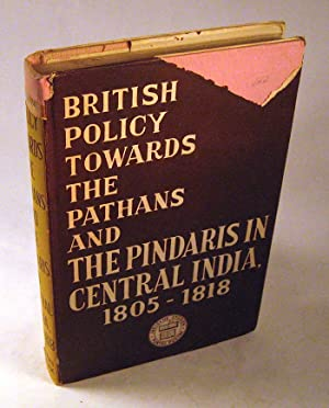 British Policy Towards The Pathans and The Pindaris in Central India, 1805-1818: B. B Ghosh