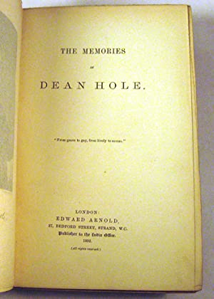 The Memories of Dean Hole; More Memories, Being Thoughts About England Spoken in America: S. [...