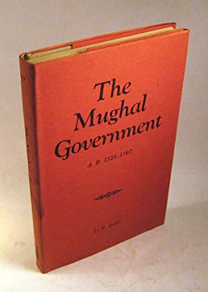 The Mughal Government, A.D. 1556-1707,: Upendra Nath Day