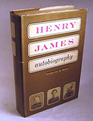Henry James: Autobiography: Frederick W. Dupee (ed.)