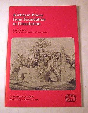 Kirkham Priory from Foundation to Dissolution (Borthwick: Janet E. Burton