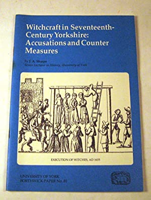 Witchcraft in Seventeenth-century Yorkshire: Accusations and Counter Measures (Borthwick Paper No. ...