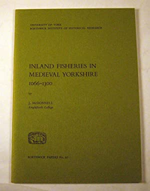Inland Fisheries in Medieval Yorkshire, 1066-1300 (Borthwick: McDonnell, J