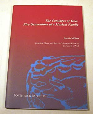 The Camidges of York: Five Generations of a Musical Family (Borthwick Papers): David Griffiths