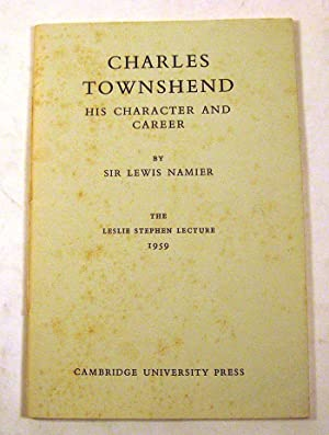Charles Townshend: His Character and Career: Lewis Namier