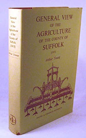 General View of the Agriculture of the County of Suffolk: Young, Arthur; Illustrated by Map, ...