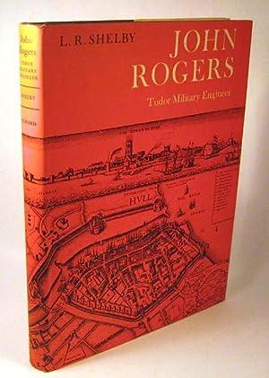 John Rogers: Tudor Military Engineer.: Lon R. Shelby