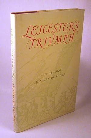 Leicester's Triumph: Strong, R C & Van Dorsten, J A