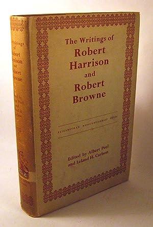 The Writings Of Robert Harrison And Robert Browne: Peel, A Carlson, L H