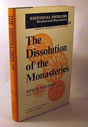 The Dissolution of The Monasteries (Historical problems: studies and documents): Youings, Joyce A