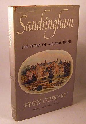 Sandringham: The Story of a Royal Home: Helan Cathcart