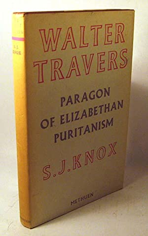 Walter Travers, Paragon of Elizabethan Puritanism.: Knox, S. J.
