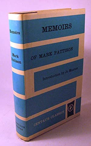 Memoirs of Mark Pattison: Mark Pattison; Introduction by Jo Manton