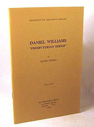 "Daniel Williams: ""Presbyterian Bishop: Thomas, Roger"