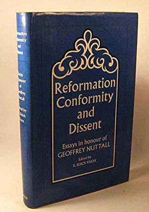 Reformation Conformity and Dissent: Essays in Honour of Geoffrey Nuttall: Knox, Robert Buick [...