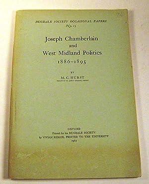 Joseph Chamberlain and West Midland Politics, 1886-1895: M.C. Hurst