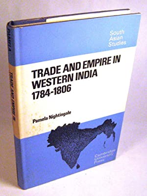Trade and Empire in Western India: 1784-1806 (Cambridge South Asian Studies): Nightingale, Dr ...