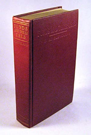 Funds and Their Uses: Frederick A. Cleveland; Revised and Edited by Henry B. Hall