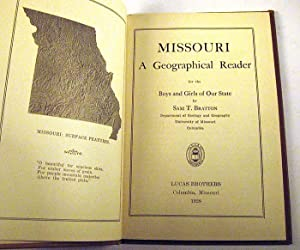 Missouri: A Geographical Reader for The Boys and Girls of Our State: Bratton, Sam T