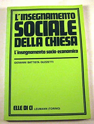 L'insegnamento sociale della chiesa: L'insegnamento socio-economico (Collana Saggi di ...