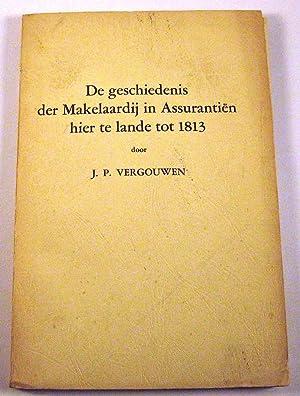 De geschiedenis der Makelaardij in Assurantien hier te lande tot 1813: Vergouwen, Johannes Petrus
