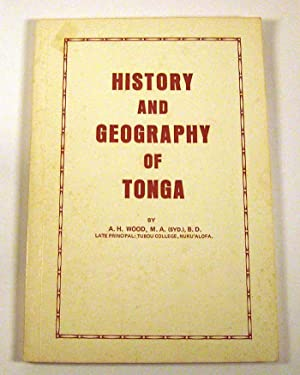A History And Geography Of Tonga: Wood, A. H