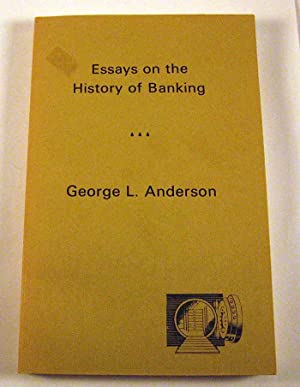 Essays on the History of Banking: Anderson, George LaVerne