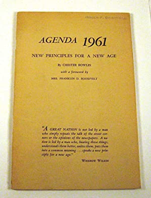 Agenda 1961 - New Principles for a New Age: Bowles, Chester; with an Introduction by Mrs. Franklin ...