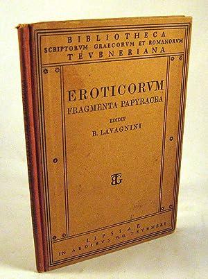 Eroticorum graecorum, fragmenta papyracea; primus collegit recensuit Latin interpretatione ditavit ...