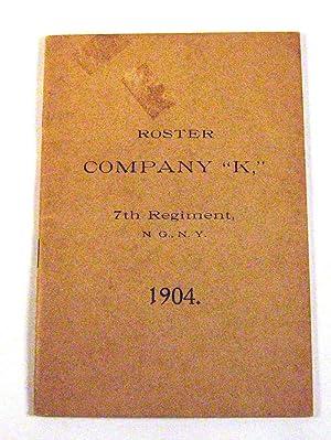 "Roster Company ""K,"" 7th Regiment, N.G., N.Y., 1904"