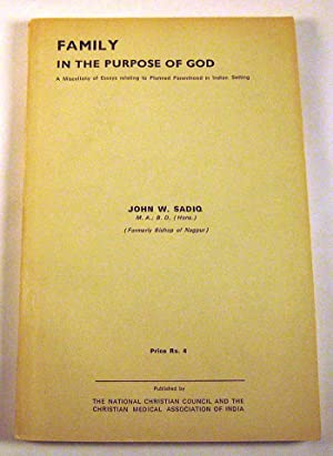 Family in the Purpose of God: A Miscellany of Essays Relating to Planned Parenthood in Indian ...