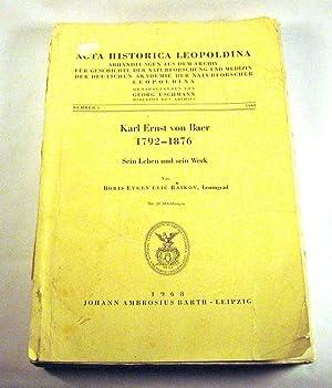 Karl Ernst Von Baer 1792-1876. Sein Leben Und Sein Werk (Acta Historica Leopoldina, Nummer 5, 1968)...