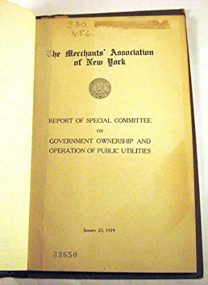 THE MERCHANTS' ASSOCIATION OF NEW YORK: REPORT OF SPECIAL COMMITTEE ON GOVERNMENT OWNERSHIP ...
