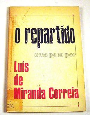 o repartido, uma peca: Luis de Miranda Correia