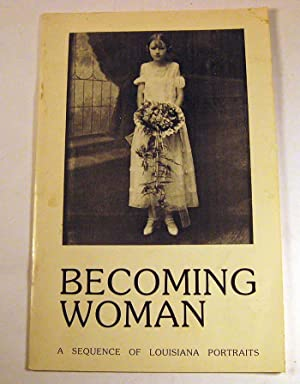 Becoming Woman: A Sequence of Louisiana Portraits