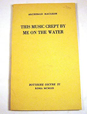 This Music Crept By Me On the Water: Archibald MacLeish