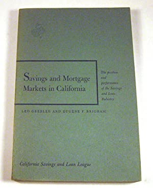 Savings and Mortgage Markets in California - The position and performance of the Savings and Loan ...