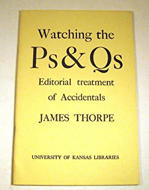 Watching the Ps & Qs: Editorial treatment of Accidentals: James Thorpe