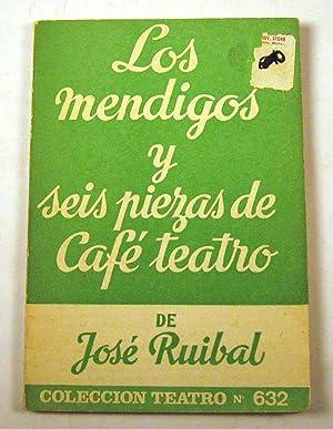 """LOS MENDIGOS"""" Y SEIS PIEZAS DE CAFE-TEATRO.: Ruibal, Jose, 1925-"""
