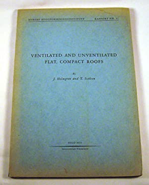 Ventilated and Unventilated Flat Compact Roofs: J. Holmgren and T. Isaksen