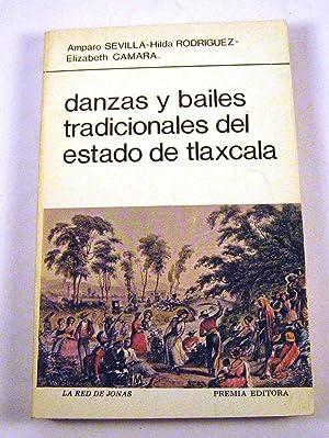 Danzas Y Bailes Tradicionales Del Estado De Tlaxcala: Sevilla, Amparo; Rodriguez, Hilda; Camara, ...