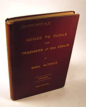 Advice to Teachers and Pupils of the Violin: Basil Althaus