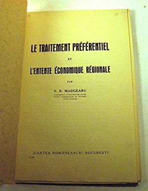Le traitement preferentiel et l'entente economique regionale: V. [Virgil] Madgearu