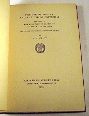 The Use of Poetry and the Use of Criticism: Studies in the Relation of Criticism to Poetry in ...